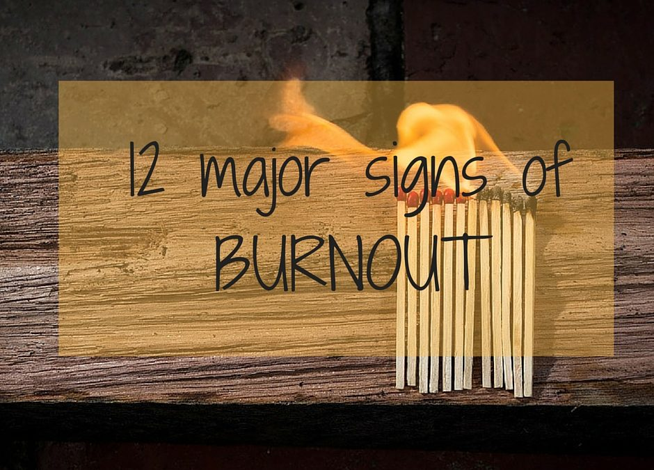 12 major signs of burnout