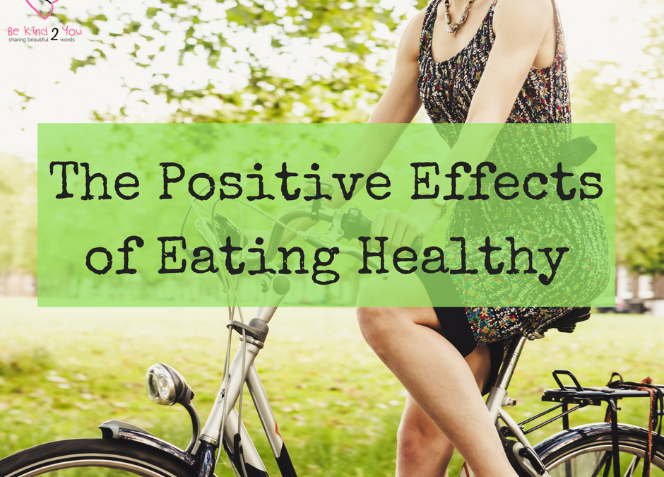 The Positive Effects of Eating Healthy
