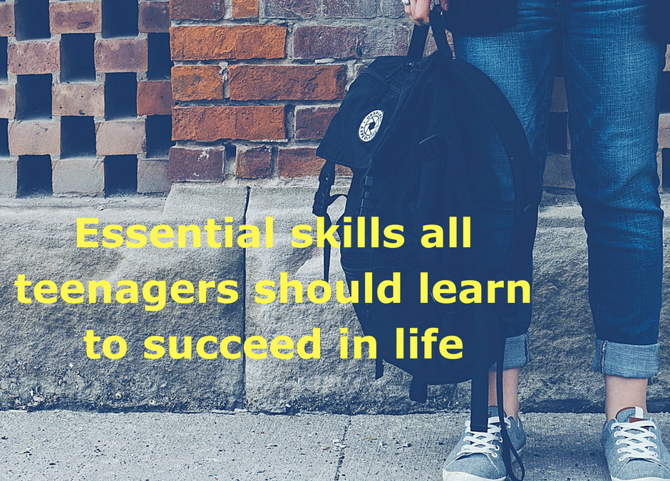 Essential skills all teenagers should learn to succeed in life