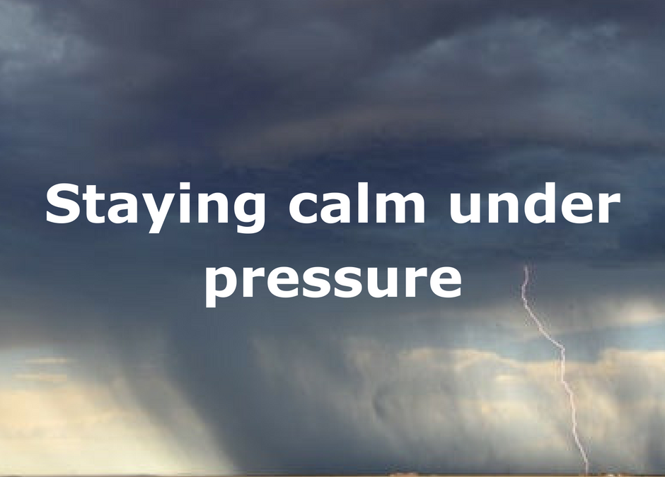 Staying calm under pressure
